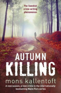 Autumn Killing (ebok) av Mons Kallentoft
