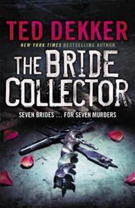 The Bride Collector (ebok) av Ted Dekker