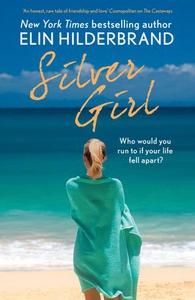 Silver Girl (ebok) av Elin Hilderbrand