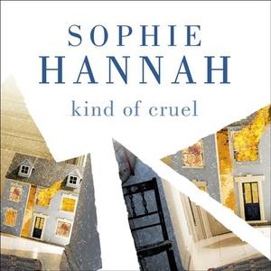 Kind of Cruel (lydbok) av Sophie Hannah, Ukje