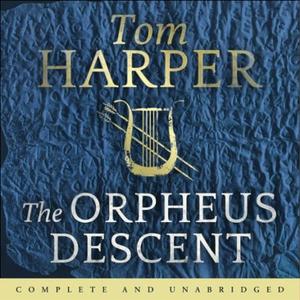 The Orpheus Descent (lydbok) av Tom Harper, U