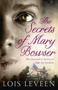 The Secrets of Mary Bowser (ebok) av Lois Lev