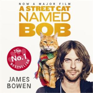 A Street Cat Named Bob (lydbok) av James Bowe