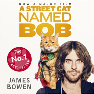 A Street Cat Named Bob (lydbok) av James Bowe