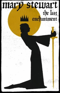 The Last Enchantment (ebok) av Mary Stewart