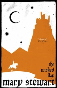 The Wicked Day (ebok) av Mary Stewart