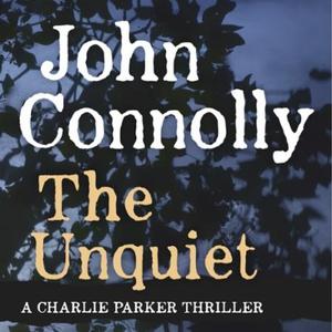 The Unquiet (lydbok) av John Connolly