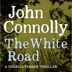 The White Road (lydbok) av John Connolly