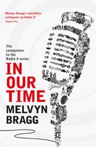 In Our Time (ebok) av Melvyn Bragg