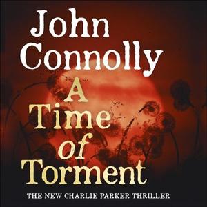 A Time of Torment (lydbok) av John Connolly