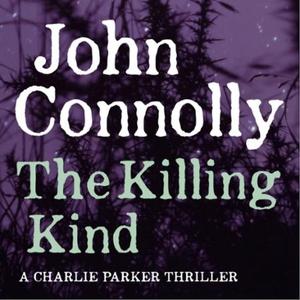The Killing Kind (lydbok) av John Connolly