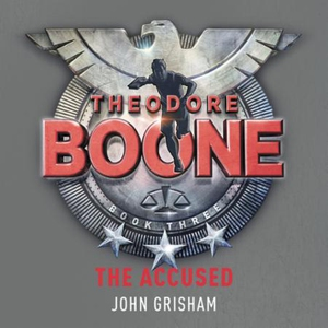 Theodore Boone: The Accused (lydbok) av John