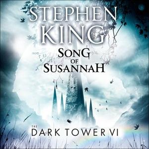 The Dark Tower VI: Song of Susannah (lydbok)