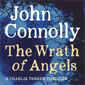 The Wrath of Angels (lydbok) av John Connolly