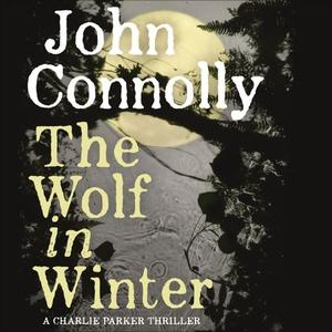 The Wolf in Winter (lydbok) av John Connolly,