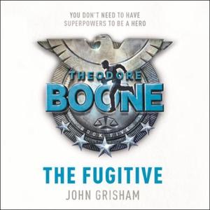 Theodore Boone: The Fugitive (lydbok) av John