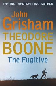 Theodore Boone: The Fugitive (ebok) av John G