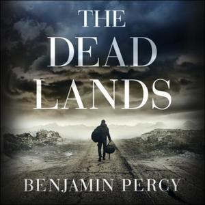 The Dead Lands (lydbok) av Benjamin Percy, Uk