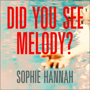 Did You See Melody? (lydbok) av Sophie Hannah
