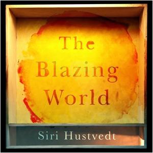 The Blazing World (lydbok) av Siri Hustvedt,