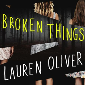 Broken Things (lydbok) av Lauren Oliver, Ukje