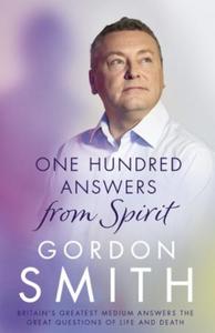 One Hundred Answers from Spirit (ebok) av Gor
