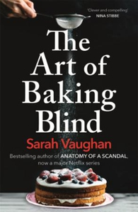 The Art of Baking Blind (ebok) av Sarah Vaugh