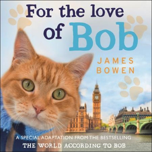 For the Love of Bob (lydbok) av James Bowen