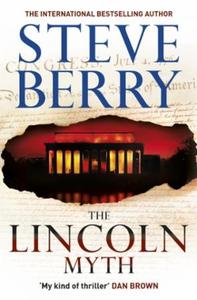 The Lincoln Myth (ebok) av Steve Berry