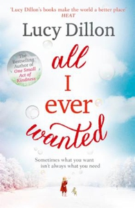 All I Ever Wanted (ebok) av Lucy Dillon