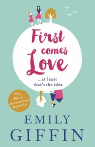 First Comes Love (ebok) av Emily Giffin