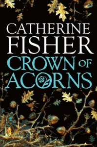 Crown of Acorns (ebok) av Catherine Fisher
