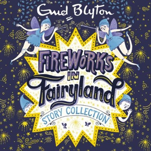 Fireworks in Fairyland Story Collection (lydb