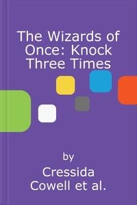 The Wizards of Once: Knock Three Times (lydbo