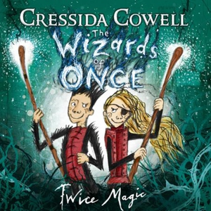 The Wizards of Once: Twice Magic (lydbok) av