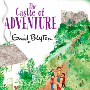 The Castle of Adventure (lydbok) av Enid Blyt