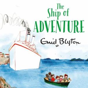 The Ship of Adventure (lydbok) av Enid Blyton