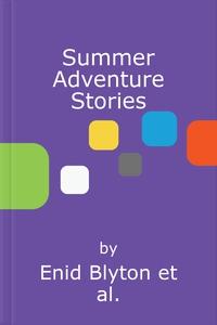 Summer Adventure Stories (lydbok) av Enid Bly