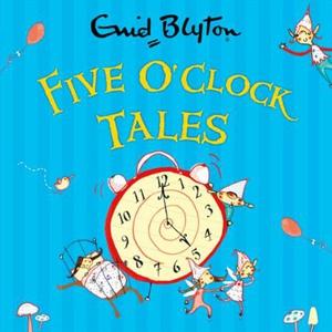 Five O'Clock Tales (lydbok) av Enid Blyton