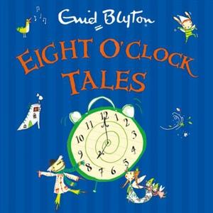 Eight O'Clock Tales (lydbok) av Enid Blyton