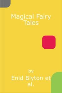 Magical Fairy Tales (lydbok) av Enid Blyton