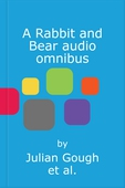 A Rabbit and Bear audio omnibus