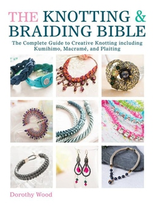 The Knotting & Braiding Bible (e-bok) av Doroth