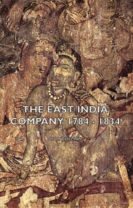 The East India Company 1784 - 1834 (e-bok) av C