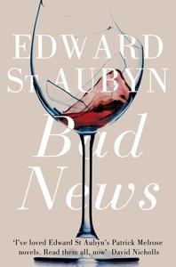 Bad News (e-bok) av Edward St Aubyn