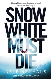 Snow White Must Die (e-bok) av Nele Neuhaus