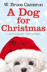 A Dog for Christmas (e-bok) av W. Bruce Cameron
