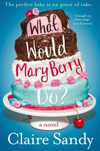 What Would Mary Berry Do? (e-bok) av Claire San