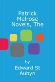 Patrick Melrose Novels, The