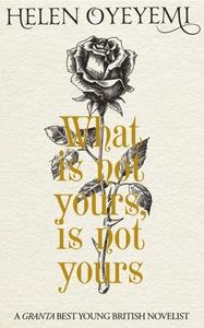 What Is Not Yours Is Not Yours (e-bok) av Helen